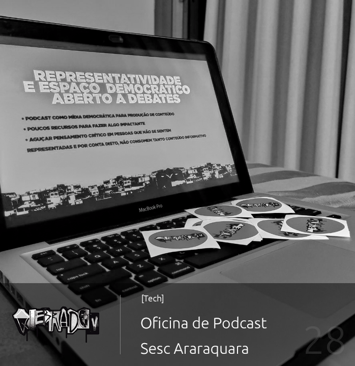 #28 - [Tech] Oficina de Podcast - Sesc Araraquara Cover